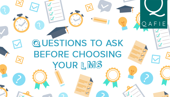 10 Questions You Should Ask Before Choosing Your LMS