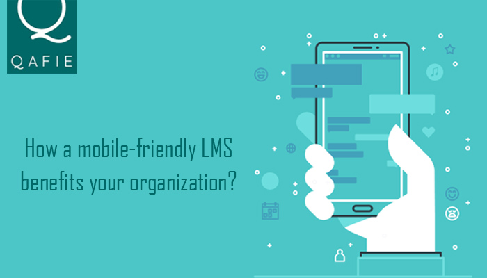 How a Mobile-Friendly LMS Benefits Your Organization