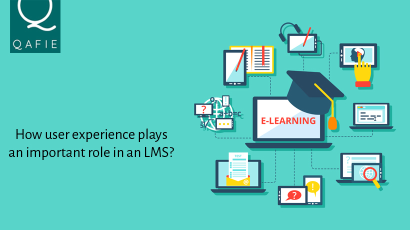 HOW USER EXPERIENCE PLAYS AN IMPORTANT ROLE IN AN LMS