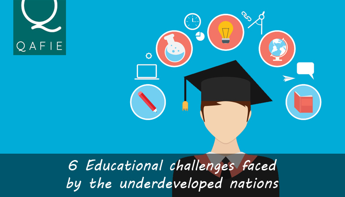 6 EDUCATIONAL CHALLENGES FACED BY THE UNDERDEVELOPED NATIONS