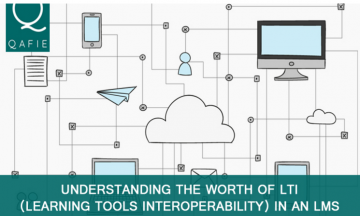 Understanding the worth of LTI - Learning Tool Interoperability in an LMS
